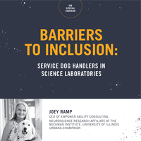 Barriers to Inclusion: Service Dog Handlers in Science Laboratories, Joey Ramp