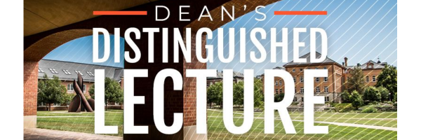 Dean's Distinguished Lecture