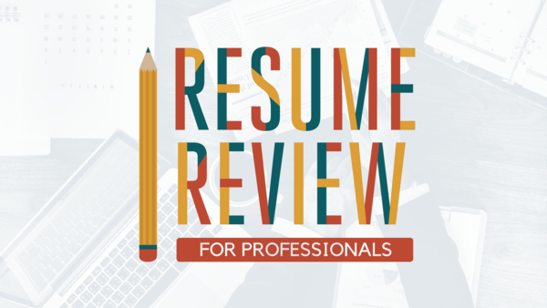 Resume Reviews for Professionals