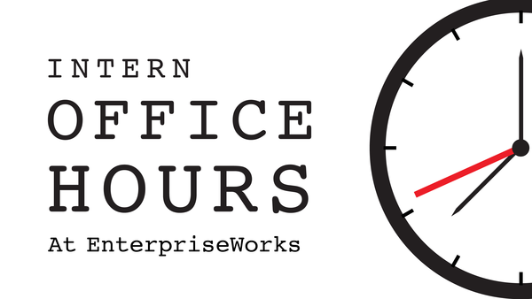 Shared Services Intern Office Hours at EnterpriseWorks