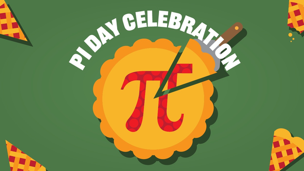 Promotional Image for Pi Day Celebration. The image shows a pie with the pi symbol on it.